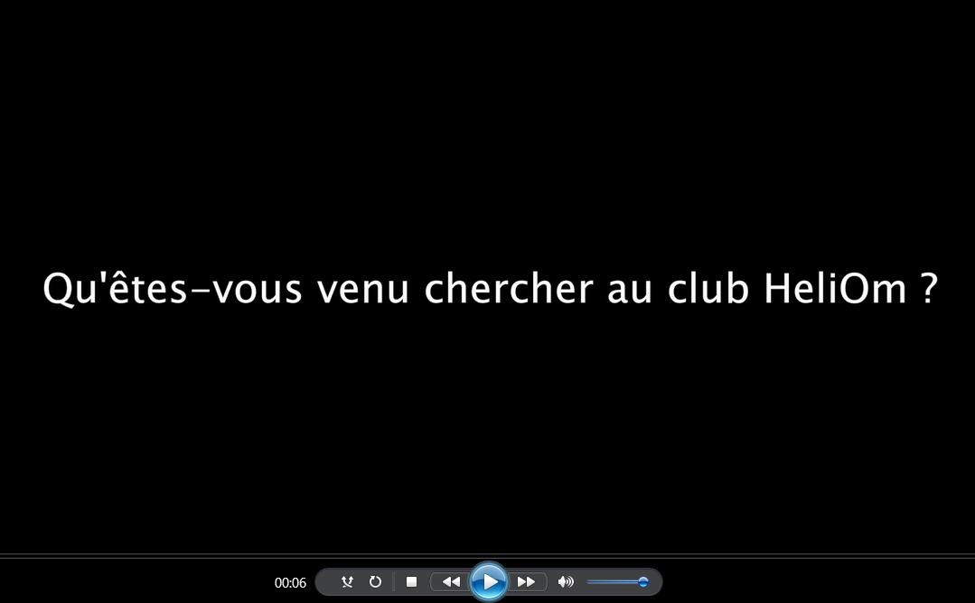 Que cherchez vous auprès du Club HeliOm ?